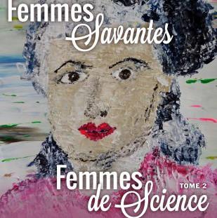 Femmes savantes, femmes de science – tome 2