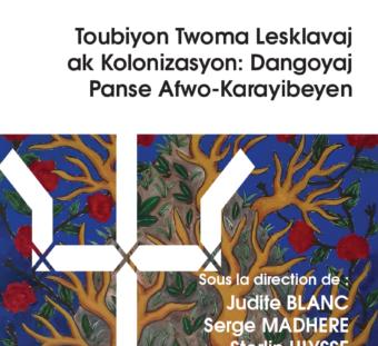 Pensée afro-caribéenne et (psycho)traumatismes de l'esclavage et de la colonisation – Toubiyon Twoma Lesklavaj ak Kolonizasyon: Dangoyaj Panse Afwo-Karayibeyen