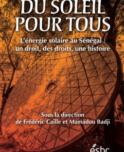 Du soleil pour tous. L'énergie solaire au Sénégal: un droit, des droits, une histoire